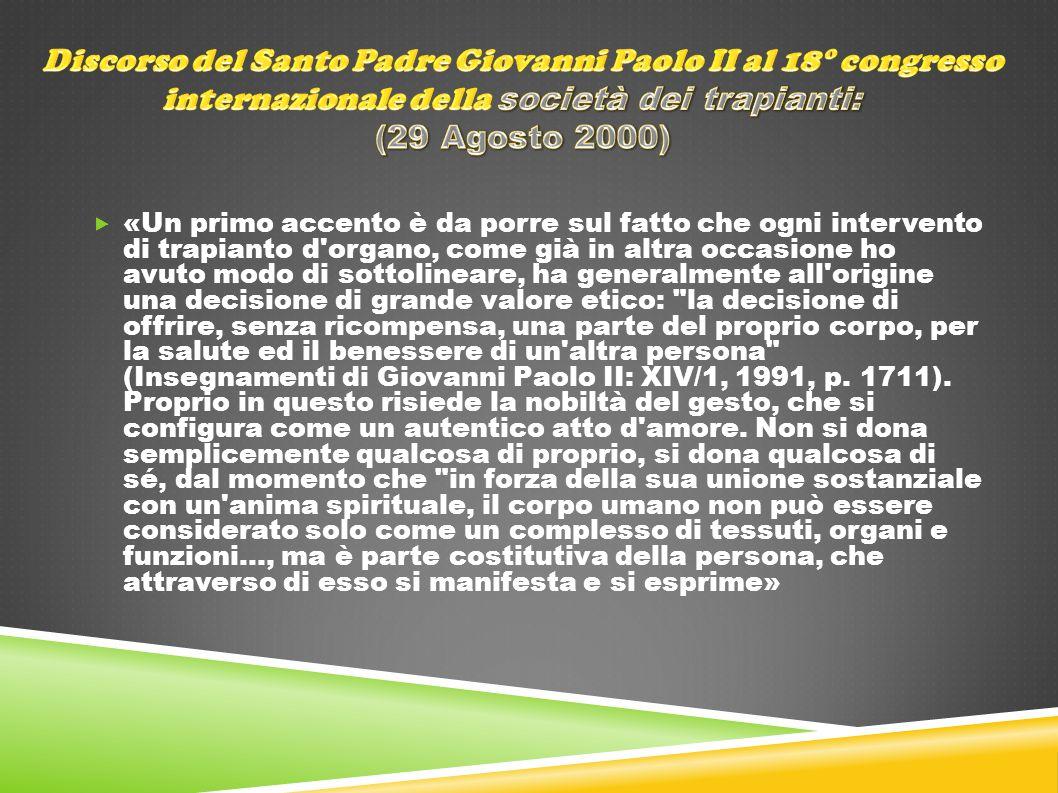 Discorso del Santo Padre Giovanni Paolo II al 18° congresso internazionale della società dei trapianti: (29 Agosto 2000)