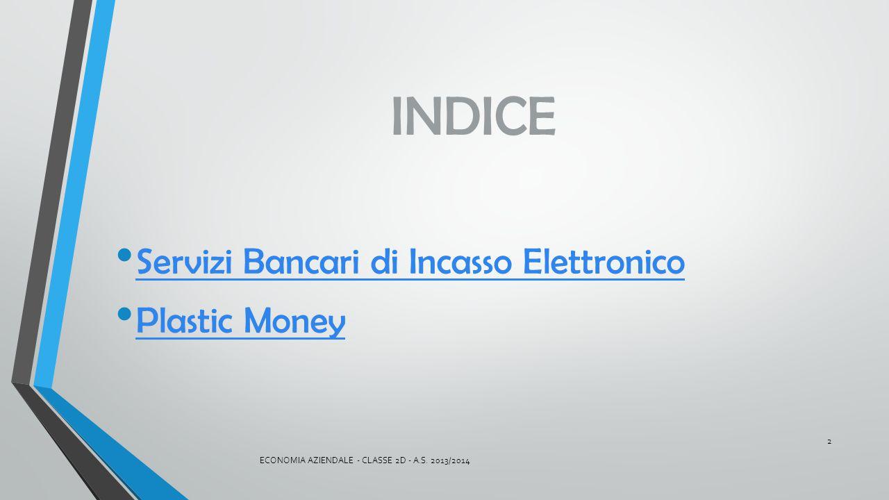 INDICE Servizi Bancari di Incasso Elettronico Plastic Money