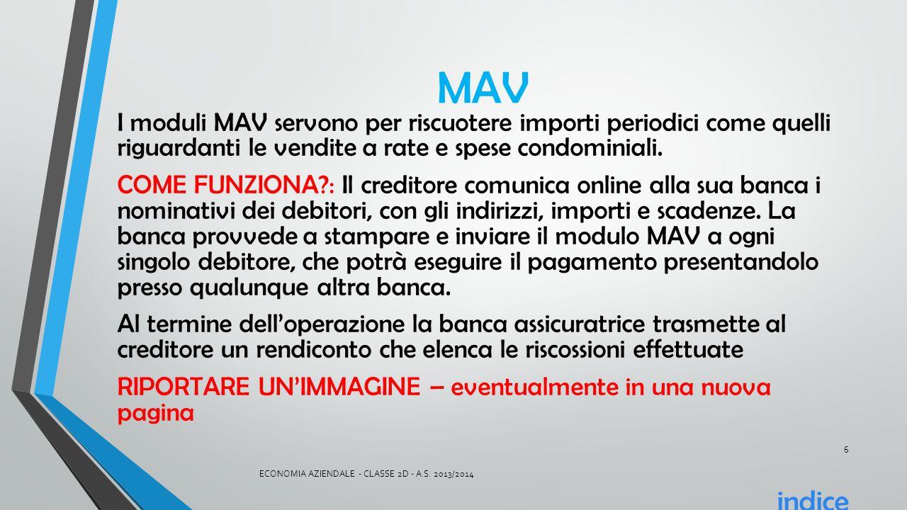 MAV I moduli MAV servono per riscuotere importi periodici come quelli riguardanti le vendite a rate e spese condominiali.