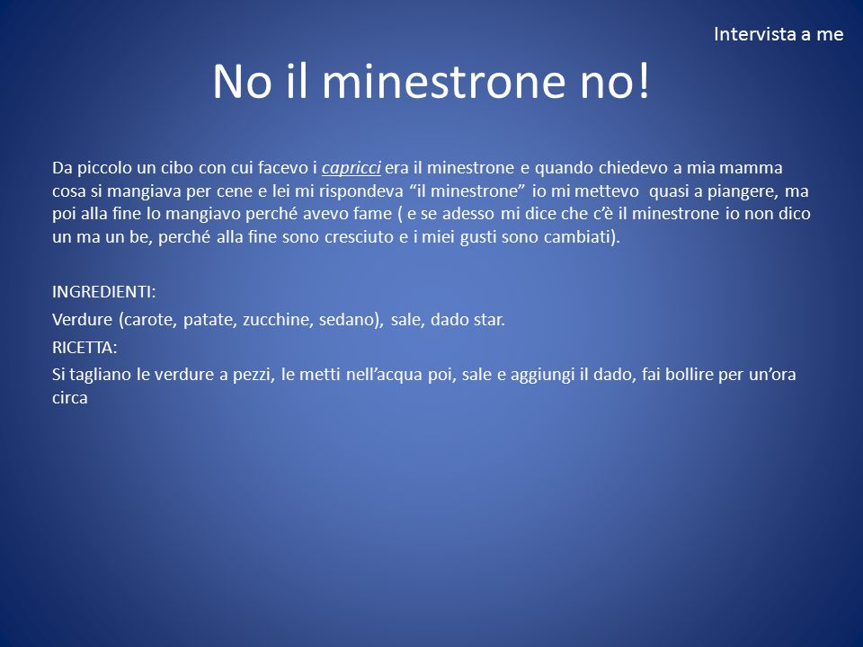 No il minestrone no! Intervista a me