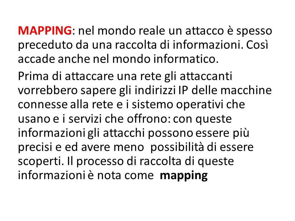 MAPPING: nel mondo reale un attacco è spesso preceduto da una raccolta di informazioni.
