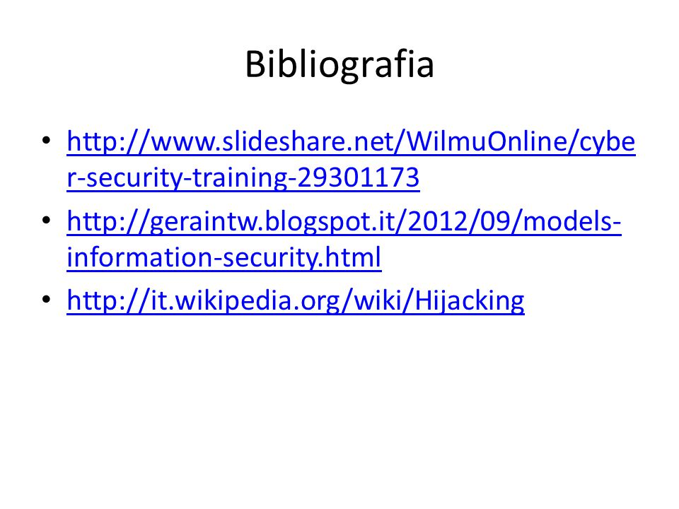 Bibliografia http://www.slideshare.net/WilmuOnline/cyber-security-training-29301173.