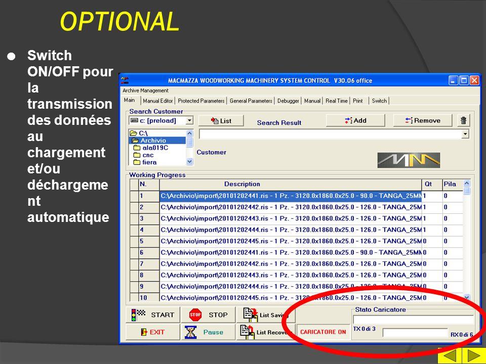 OPTIONAL Switch ON/OFF pour la transmission des données au chargement et/ou déchargement automatique.
