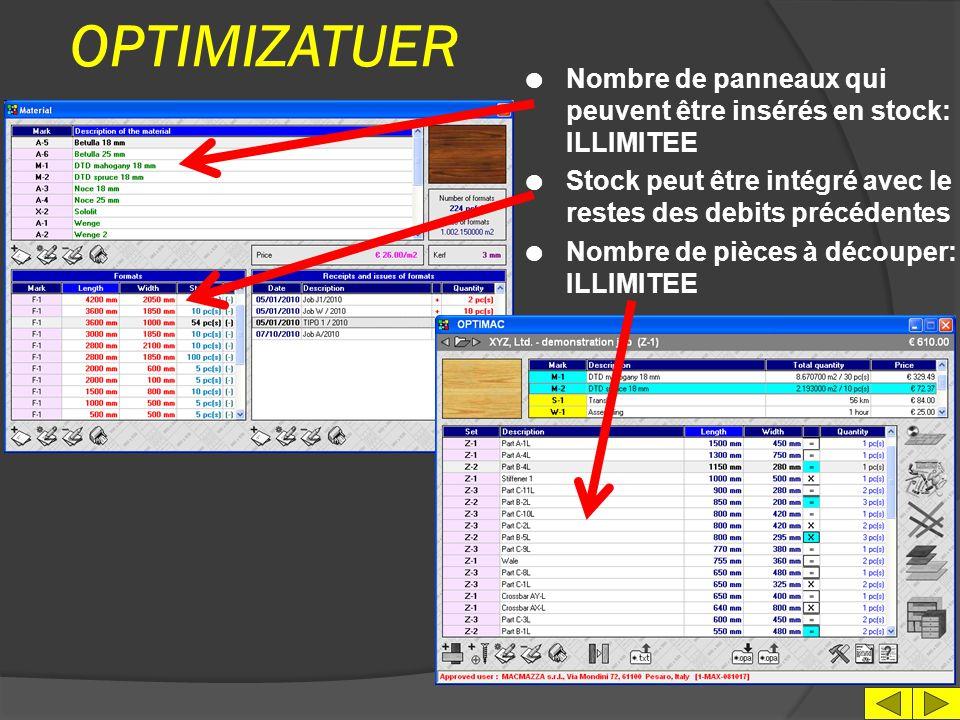 OPTIMIZATUER Nombre de panneaux qui peuvent être insérés en stock: ILLIMITEE. Stock peut être intégré avec le restes des debits précédentes.
