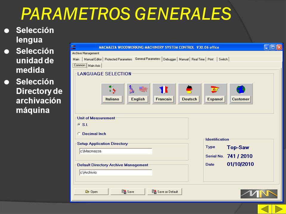PARAMETROS GENERALES Selección lengua Selección unidad de medida