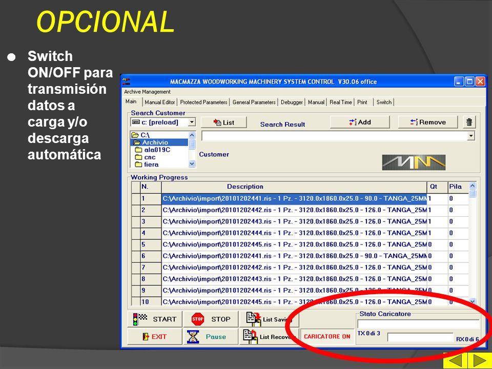OPCIONAL Switch ON/OFF para transmisión datos a carga y/o descarga automática