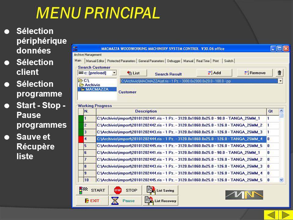 MENU PRINCIPAL Sélection périphérique données Sélection client