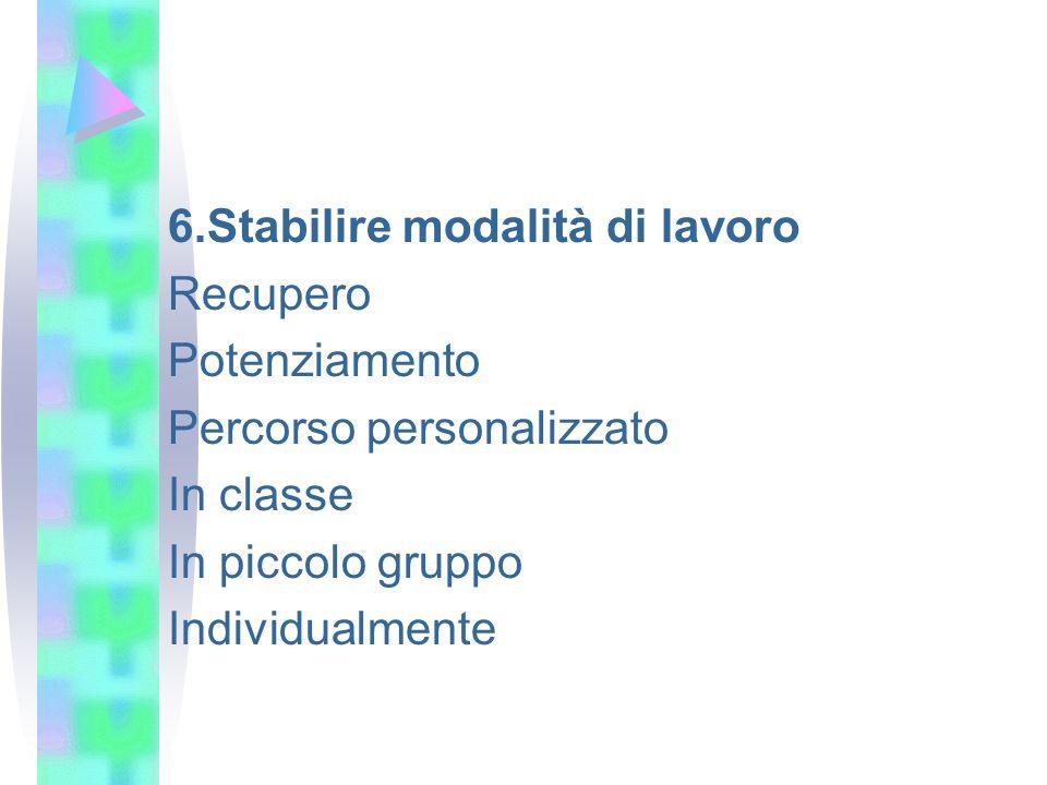 6.Stabilire modalità di lavoro