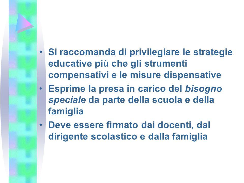 Si raccomanda di privilegiare le strategie educative più che gli strumenti compensativi e le misure dispensative