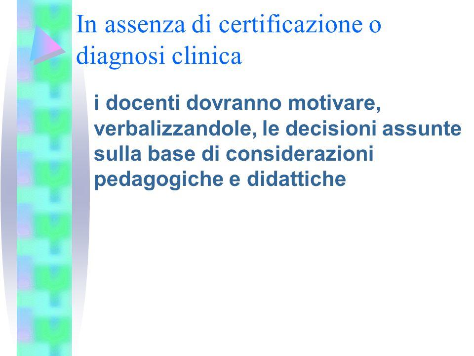 In assenza di certificazione o diagnosi clinica