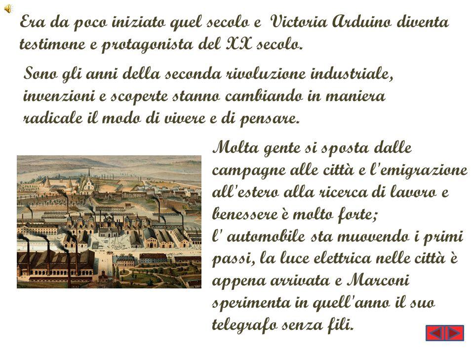 Era da poco iniziato quel secolo e Victoria Arduino diventa testimone e protagonista del XX secolo.