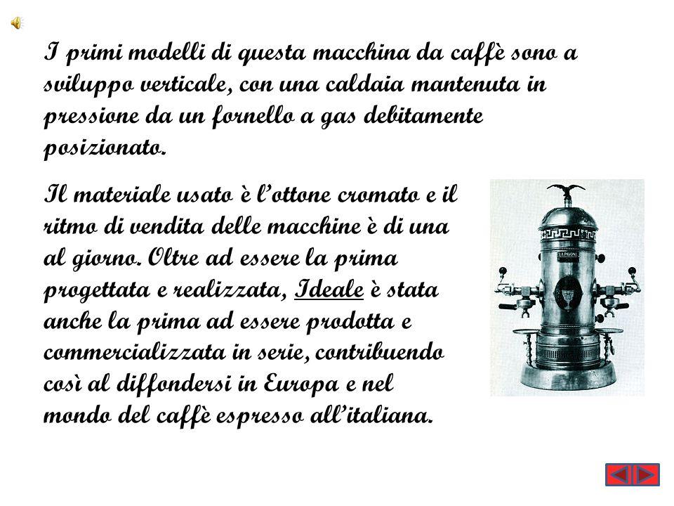 I primi modelli di questa macchina da caffè sono a sviluppo verticale, con una caldaia mantenuta in pressione da un fornello a gas debitamente posizionato.