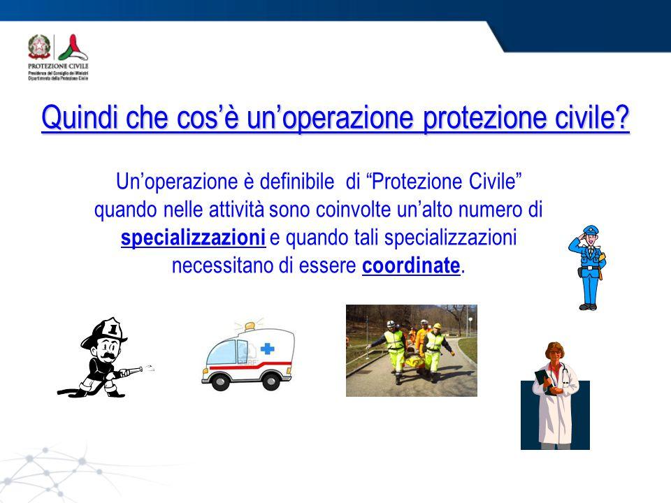 Quindi che cos'è un'operazione protezione civile