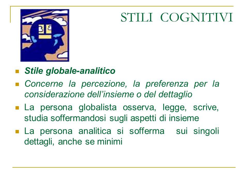 STILI COGNITIVI Stile globale-analitico