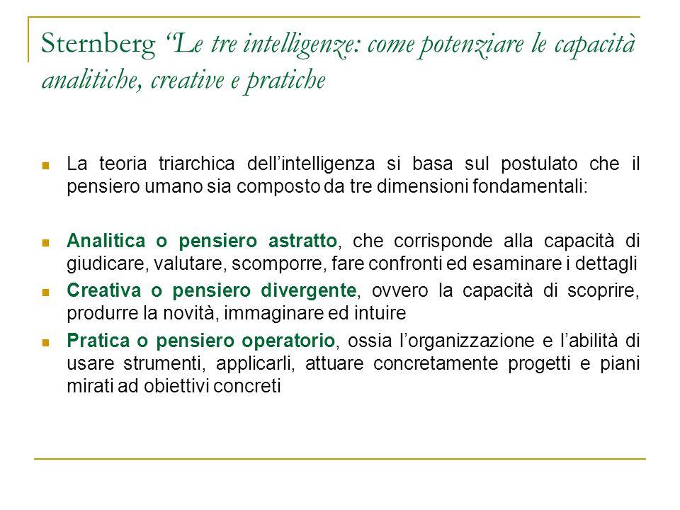Sternberg Le tre intelligenze: come potenziare le capacità analitiche, creative e pratiche