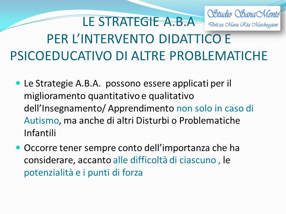 LE STRATEGIE A.B.A PER L'INTERVENTO DIDATTICO E PSICOEDUCATIVO DI ALTRE PROBLEMATICHE