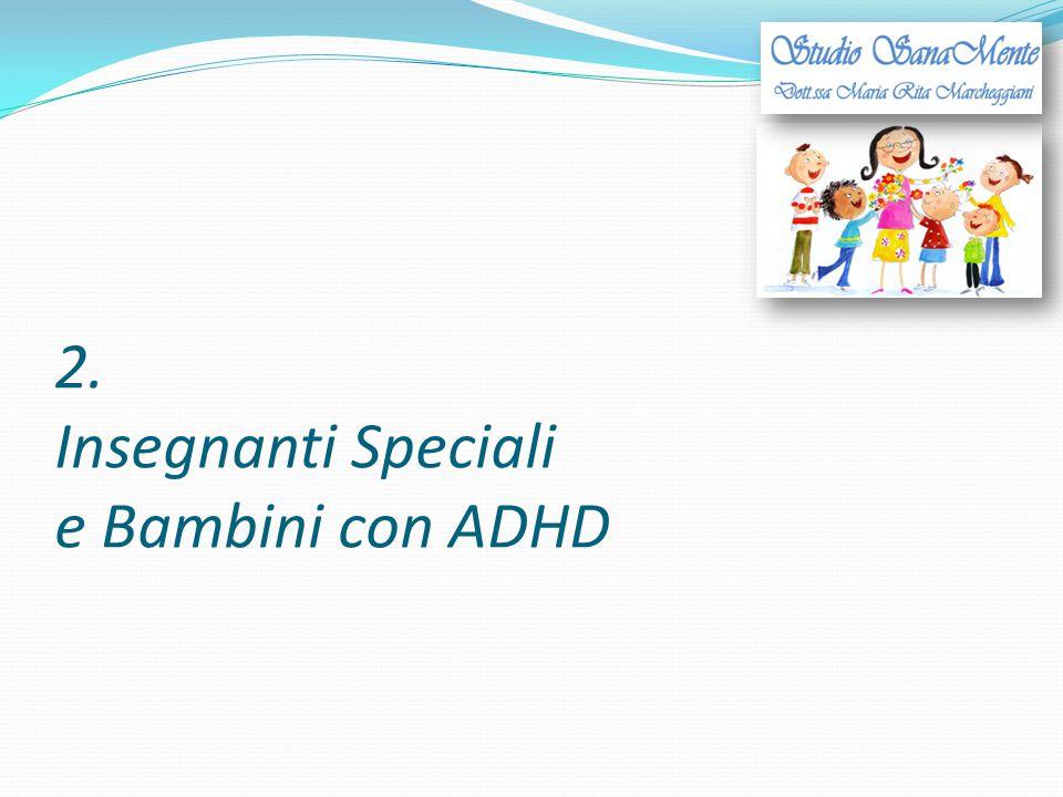 2. Insegnanti Speciali e Bambini con ADHD