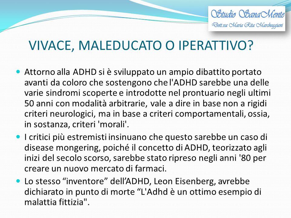 VIVACE, MALEDUCATO O IPERATTIVO