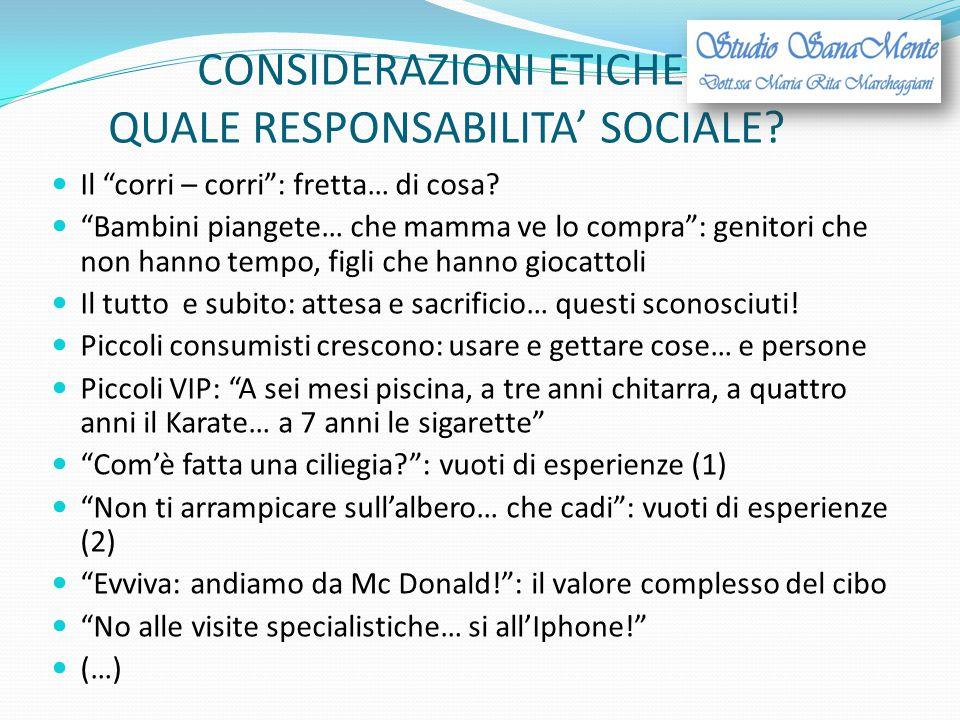 CONSIDERAZIONI ETICHE: QUALE RESPONSABILITA' SOCIALE