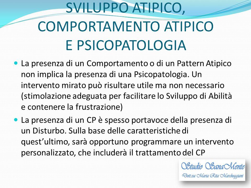 SVILUPPO ATIPICO, COMPORTAMENTO ATIPICO E PSICOPATOLOGIA