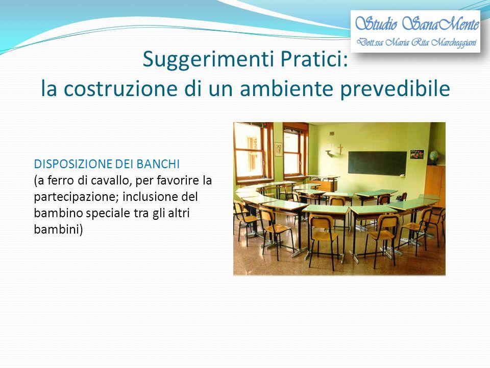 Suggerimenti Pratici: la costruzione di un ambiente prevedibile