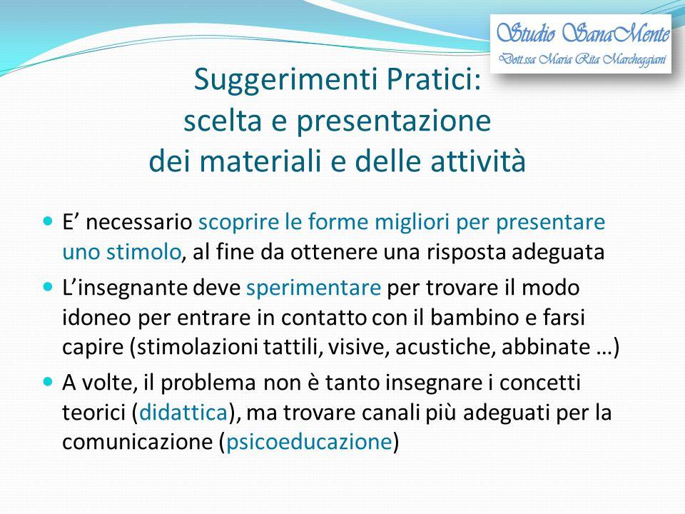 Suggerimenti Pratici: scelta e presentazione dei materiali e delle attività