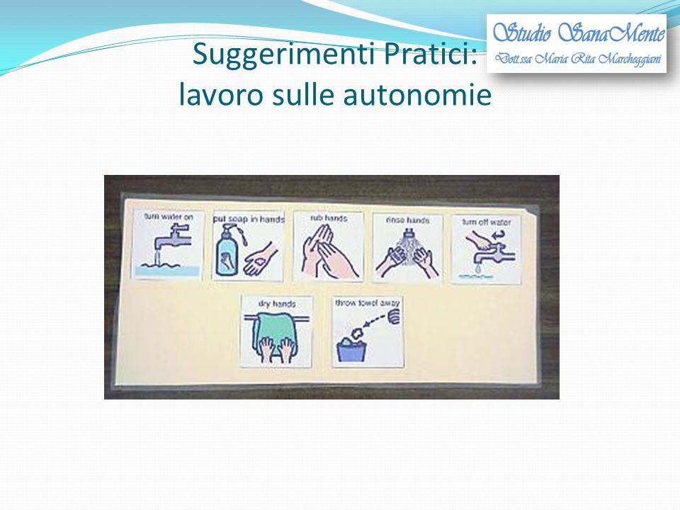 Suggerimenti Pratici: lavoro sulle autonomie