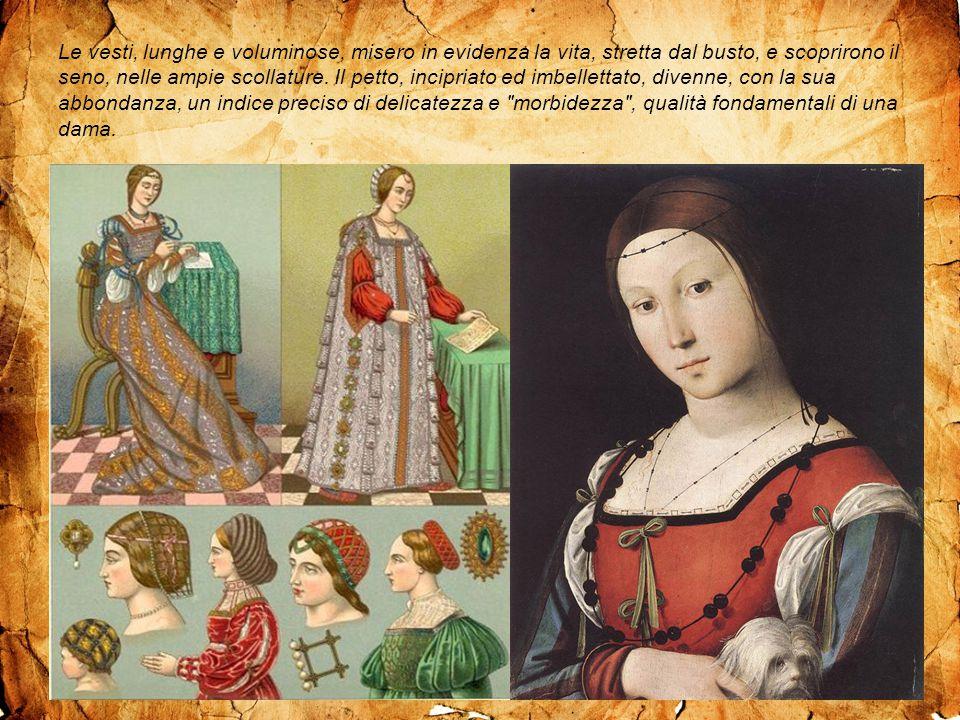 Le vesti, lunghe e voluminose, misero in evidenza la vita, stretta dal busto, e scoprirono il seno, nelle ampie scollature.