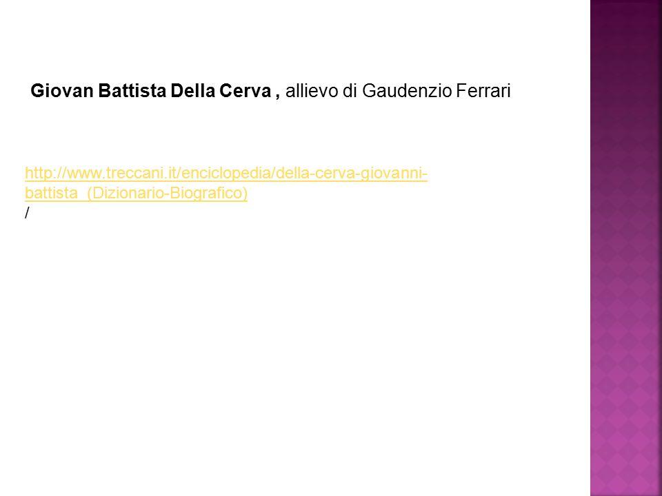 Giovan Battista Della Cerva , allievo di Gaudenzio Ferrari
