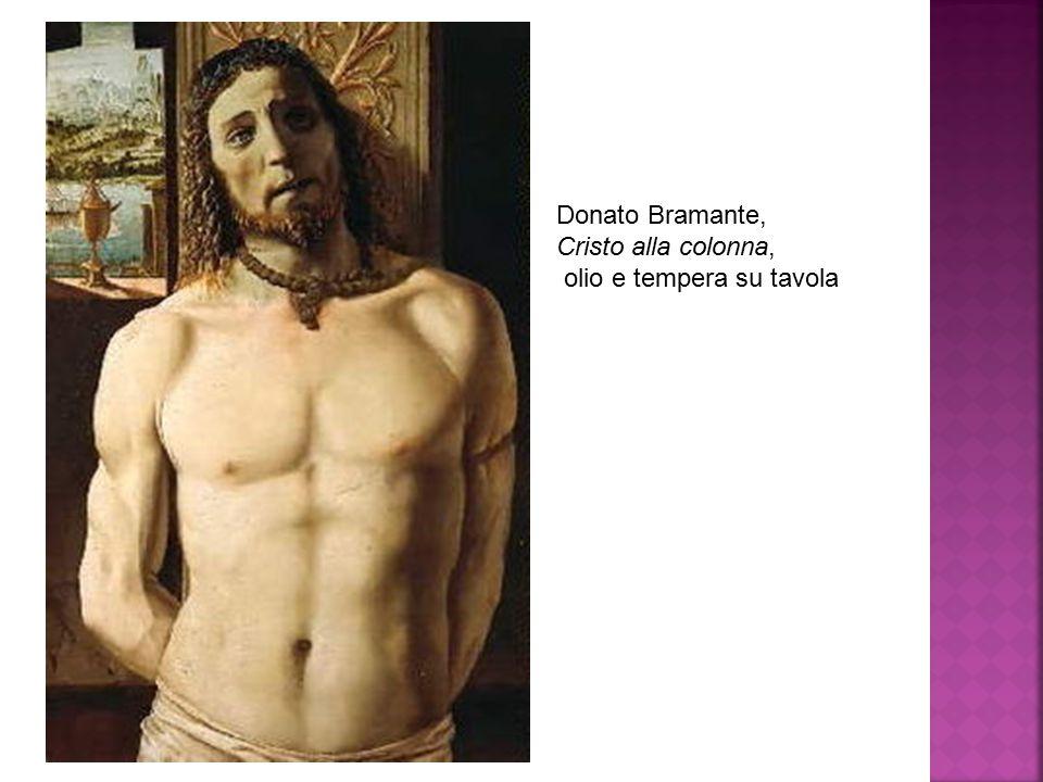 Donato Bramante, Cristo alla colonna, olio e tempera su tavola