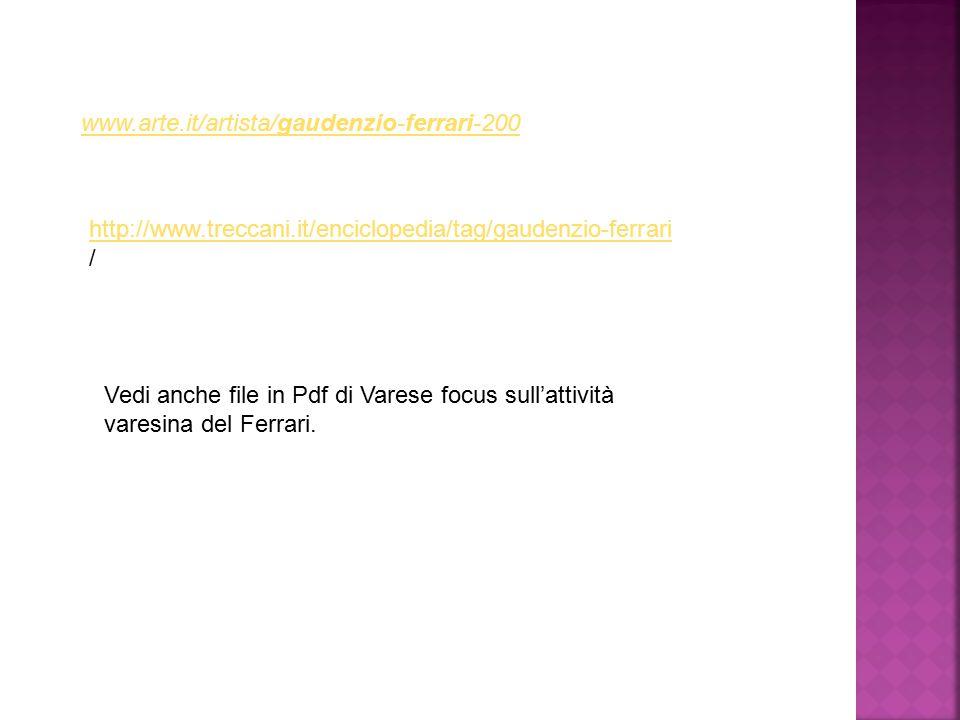 www.arte.it/artista/gaudenzio-ferrari-200  http://www.treccani.it/enciclopedia/tag/gaudenzio-ferrari.