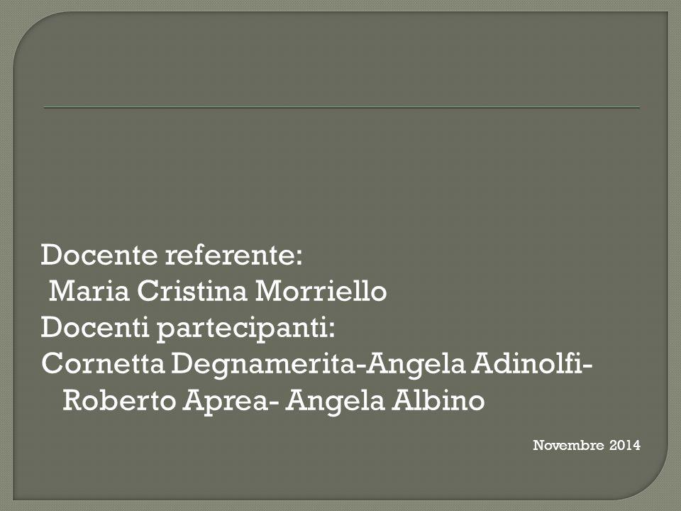 Maria Cristina Morriello Docenti partecipanti: