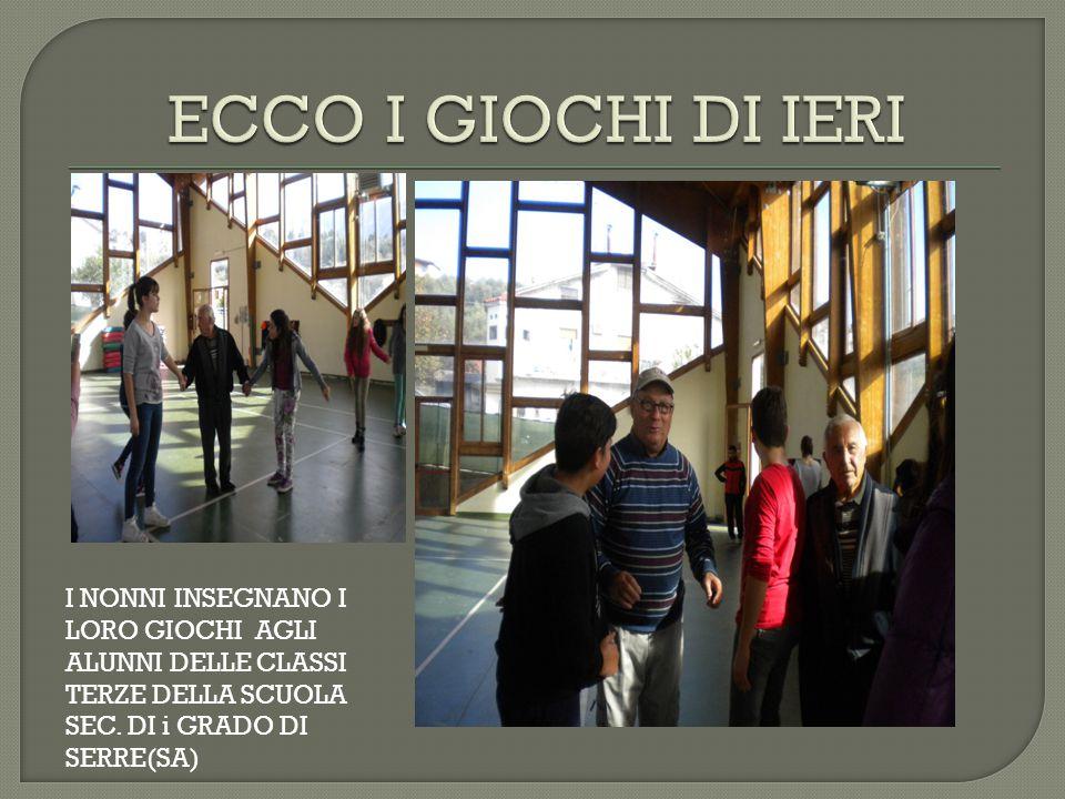 ECCO I GIOCHI DI IERI I NONNI INSEGNANO I LORO GIOCHI AGLI ALUNNI DELLE CLASSI TERZE DELLA SCUOLA SEC.