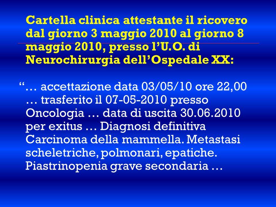 Cartella clinica attestante il ricovero dal giorno 3 maggio 2010 al giorno 8 maggio 2010, presso l'U.O.