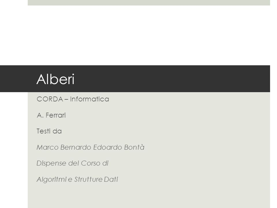 Alberi CORDA – Informatica A. Ferrari Testi da