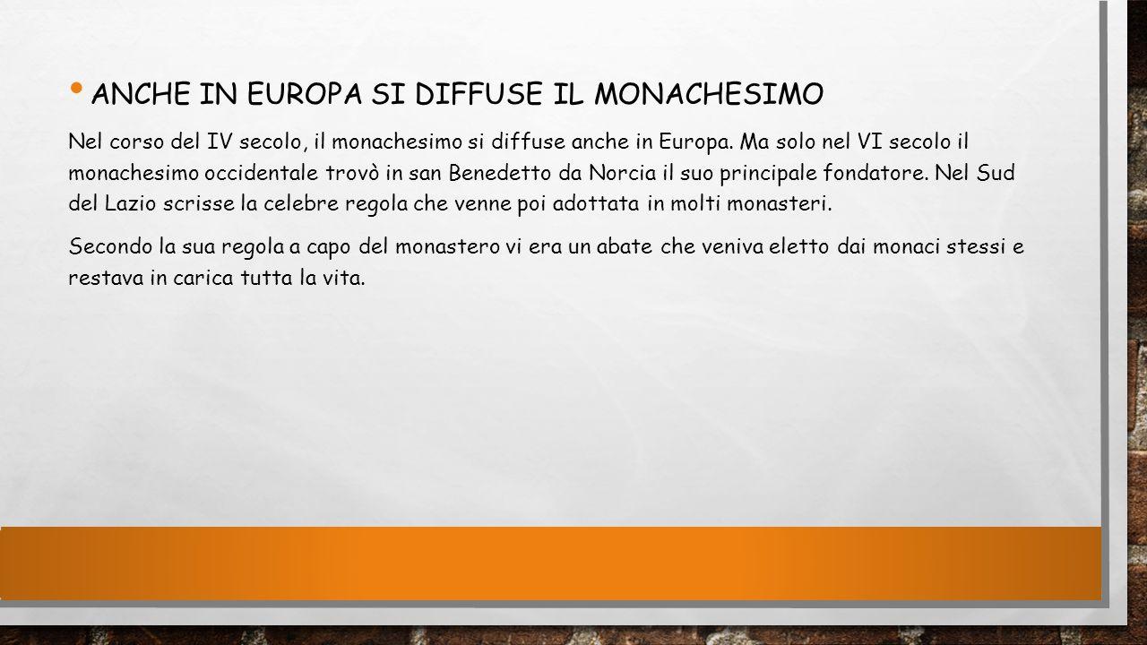 Anche in Europa si diffuse il monachesimo