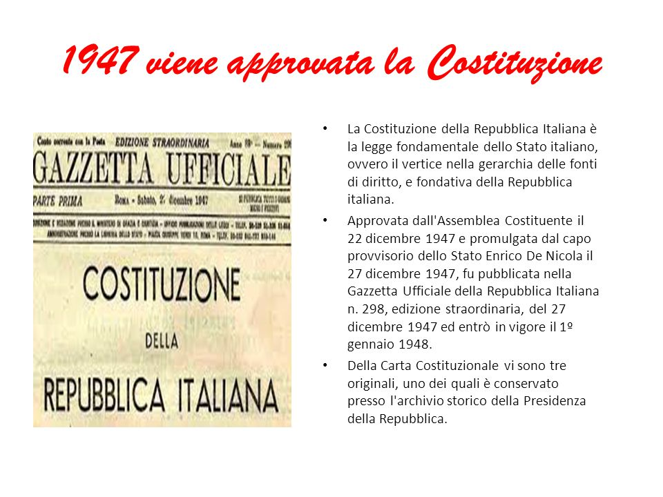 1947 viene approvata la Costituzione