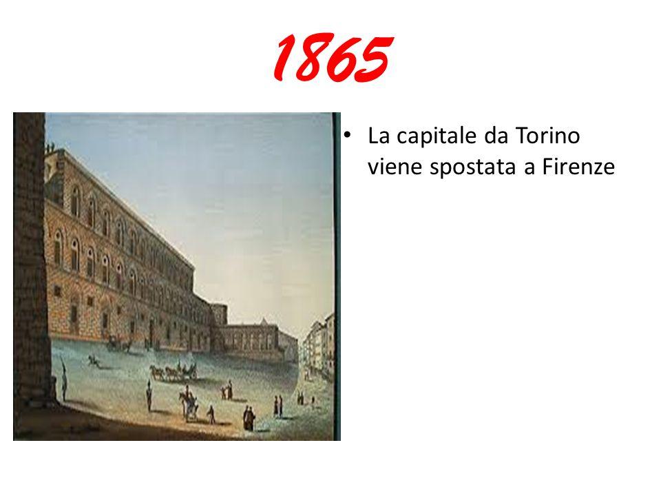 1865 La capitale da Torino viene spostata a Firenze