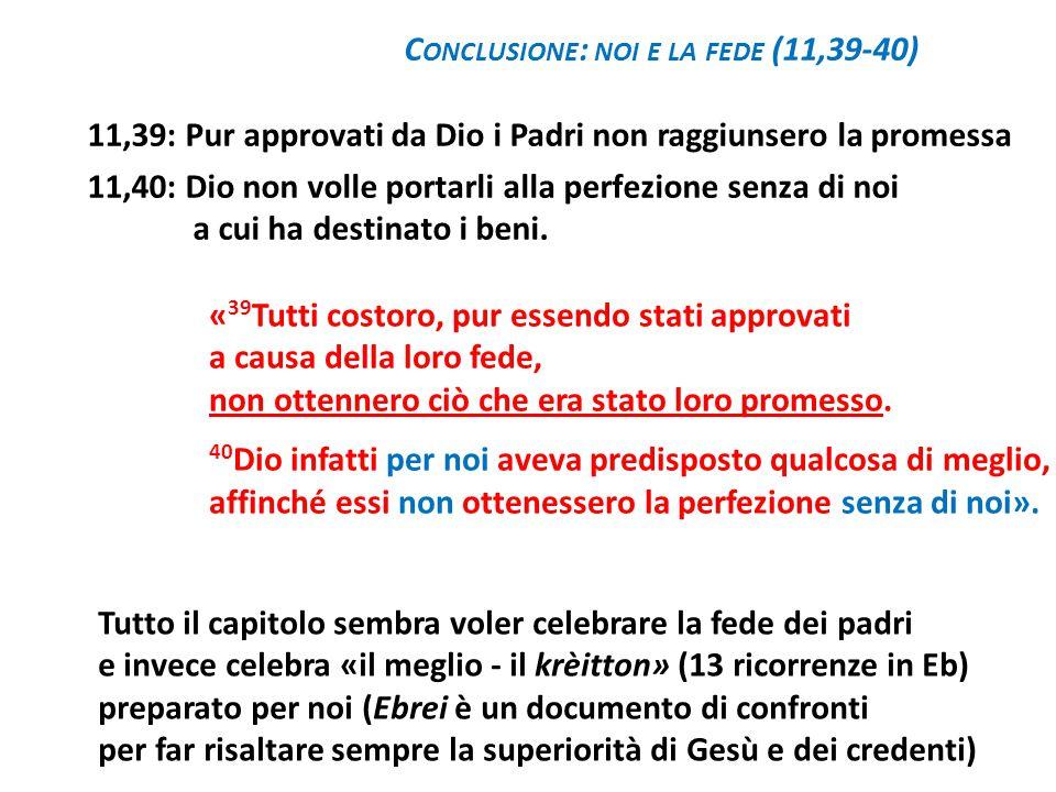 11,39: Pur approvati da Dio i Padri non raggiunsero la promessa