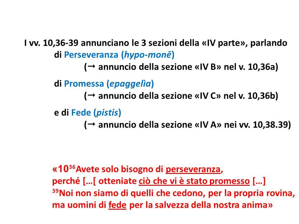 I vv. 10,36-39 annunciano le 3 sezioni della «IV parte», parlando