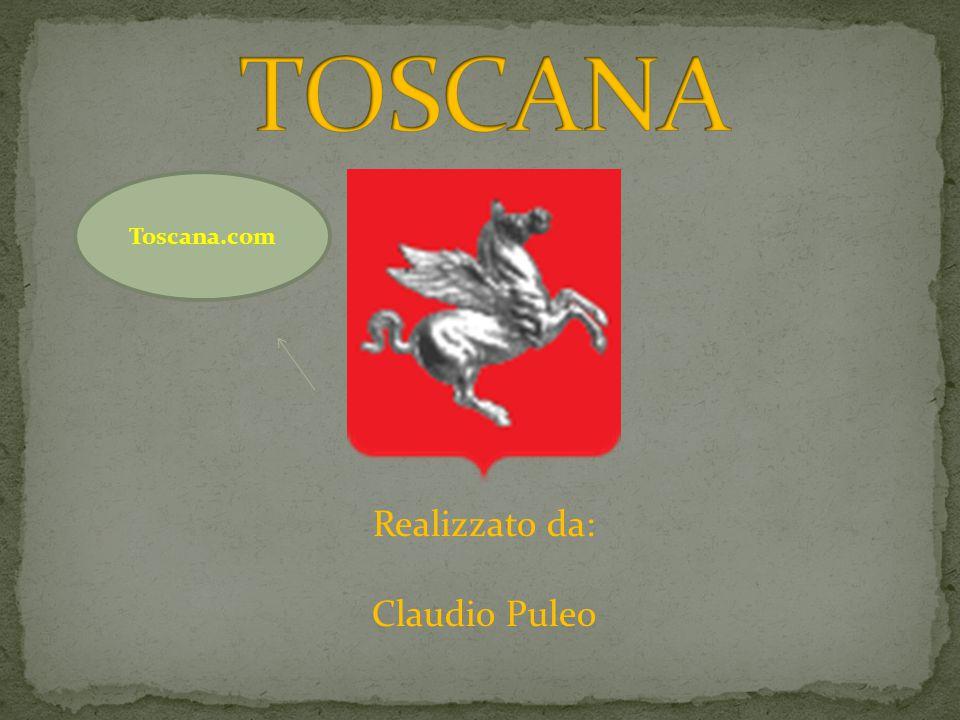 TOSCANA Toscana.com Realizzato da: Claudio Puleo