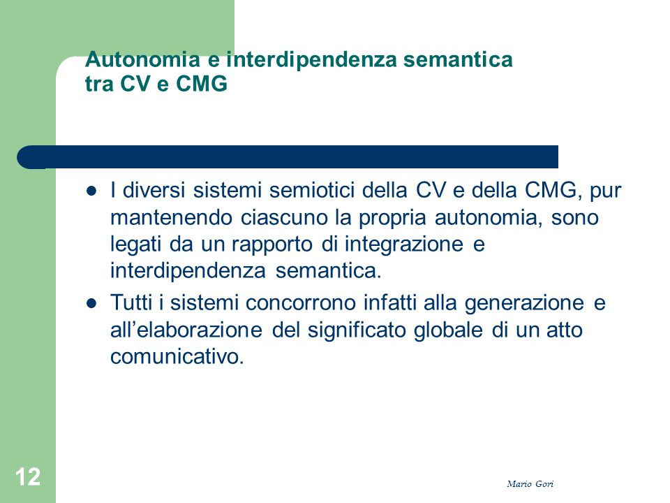 Autonomia e interdipendenza semantica tra CV e CMG