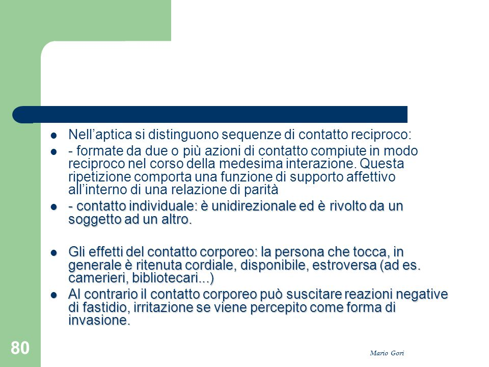 Nell'aptica si distinguono sequenze di contatto reciproco: