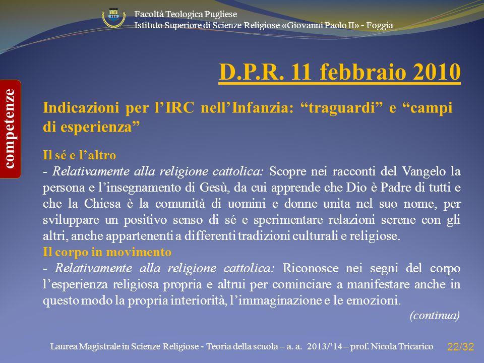 D.P.R. 11 febbraio 2010 Indicazioni per l'IRC nell'Infanzia: traguardi e campi di esperienza Il sé e l'altro.