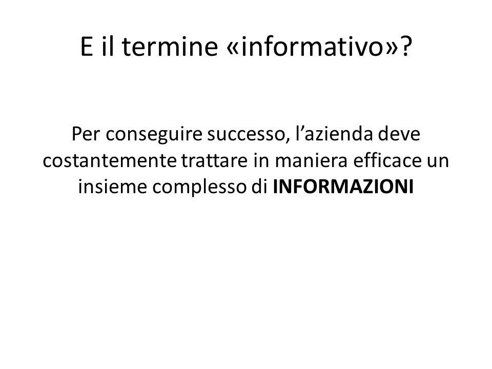 E il termine «informativo»