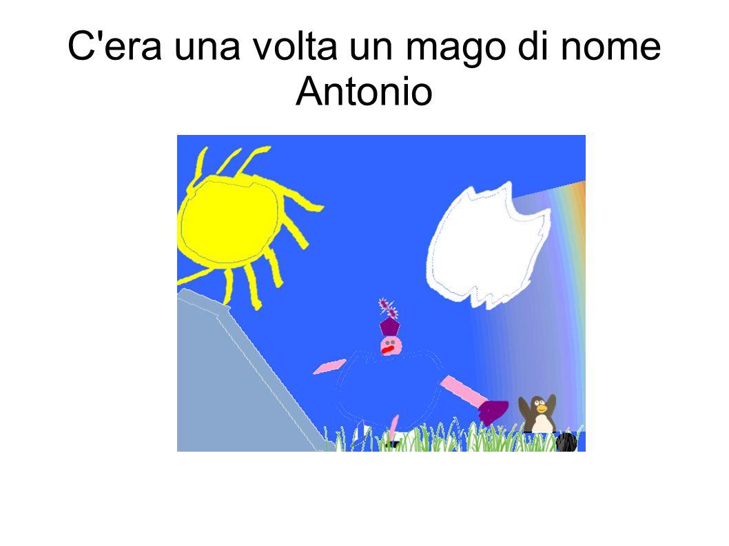 C era una volta un mago di nome Antonio