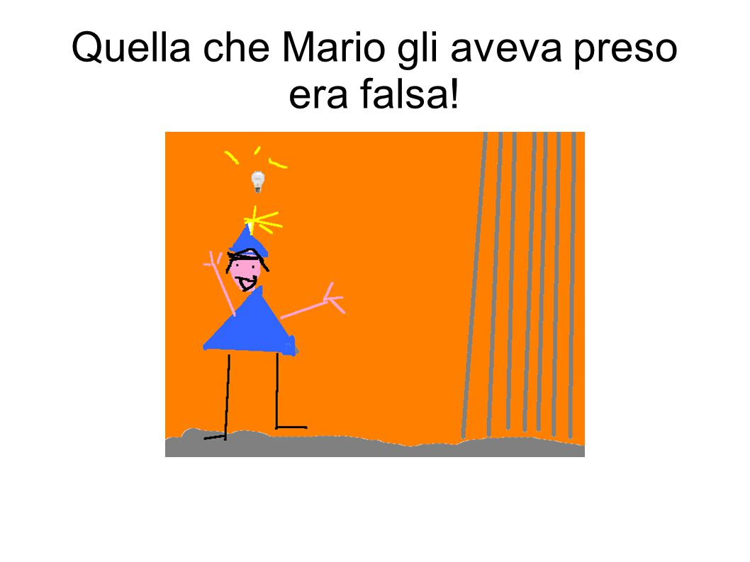 Quella che Mario gli aveva preso era falsa!