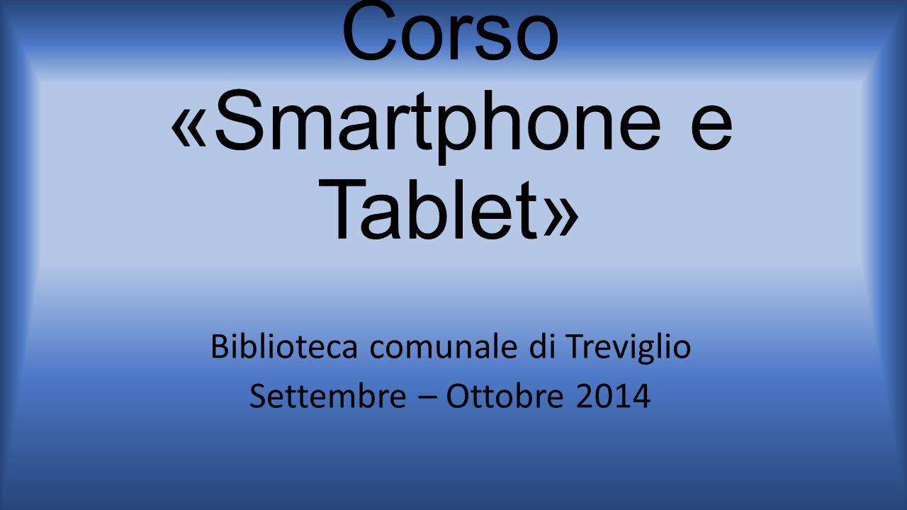 Corso «Smartphone e Tablet»