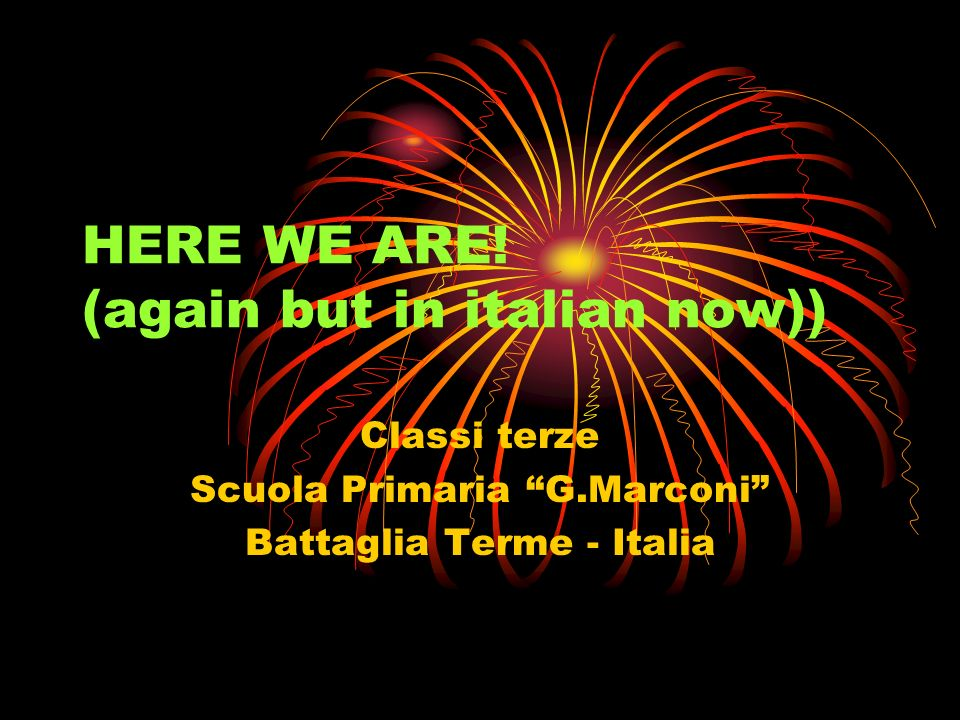 HERE WE ARE! (again but in italian now))