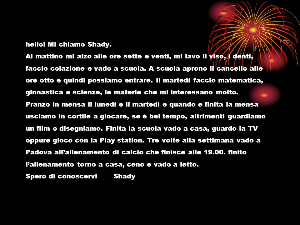 hello. Mi chiamo Shady.